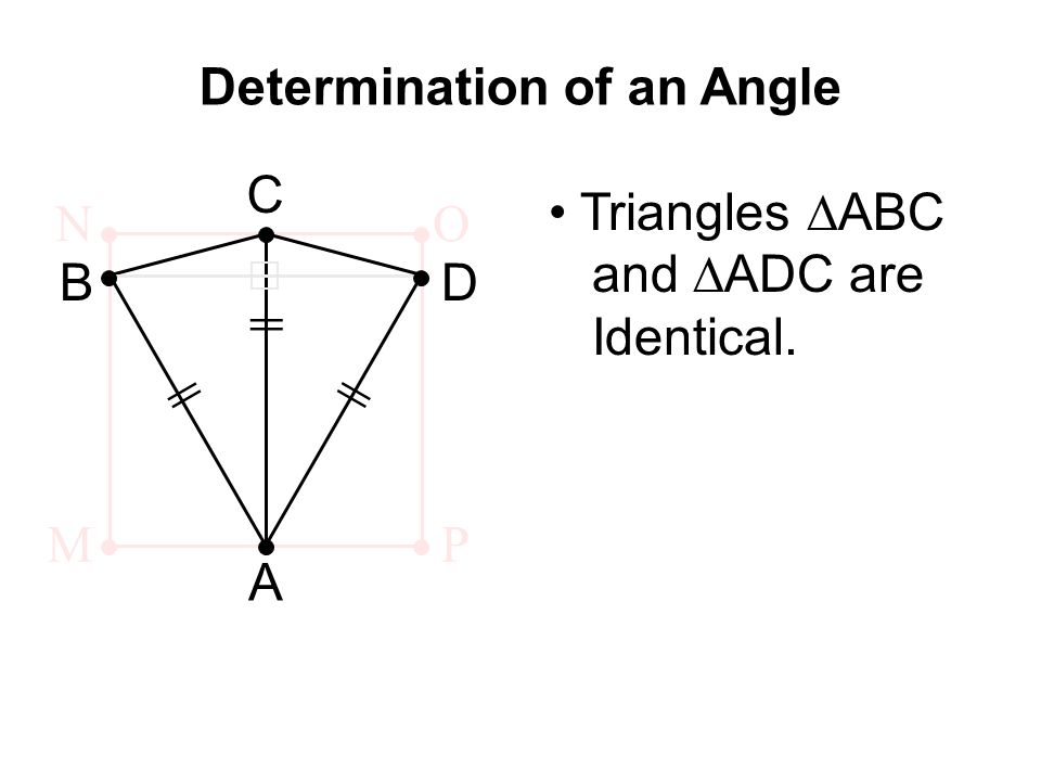 Determination of an Angle || A B C D MP ON Triangles ∆ABC and ∆ADC are Identical.