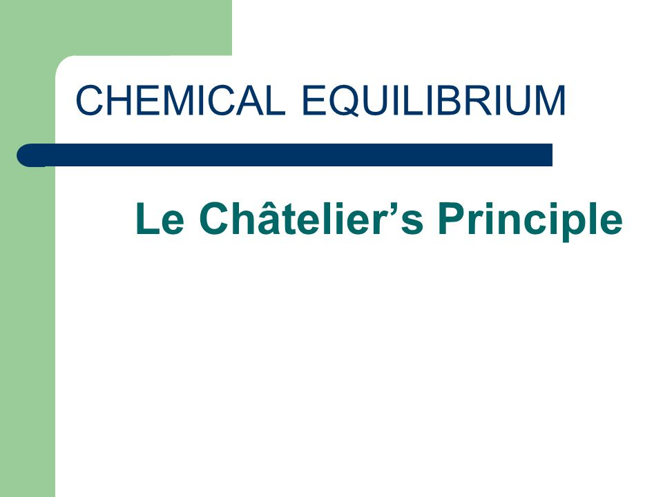 CHEMICAL EQUILIBRIUM A state when the rate of the forward reaction is equal to the rate of the reverse reaction.