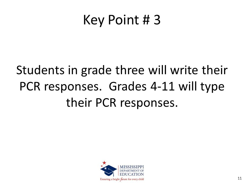 Key Point # 3 Students in grade three will write their PCR responses.