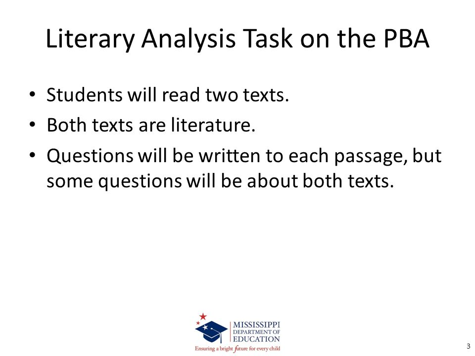 Literary Analysis Task on the PBA Students will read two texts.