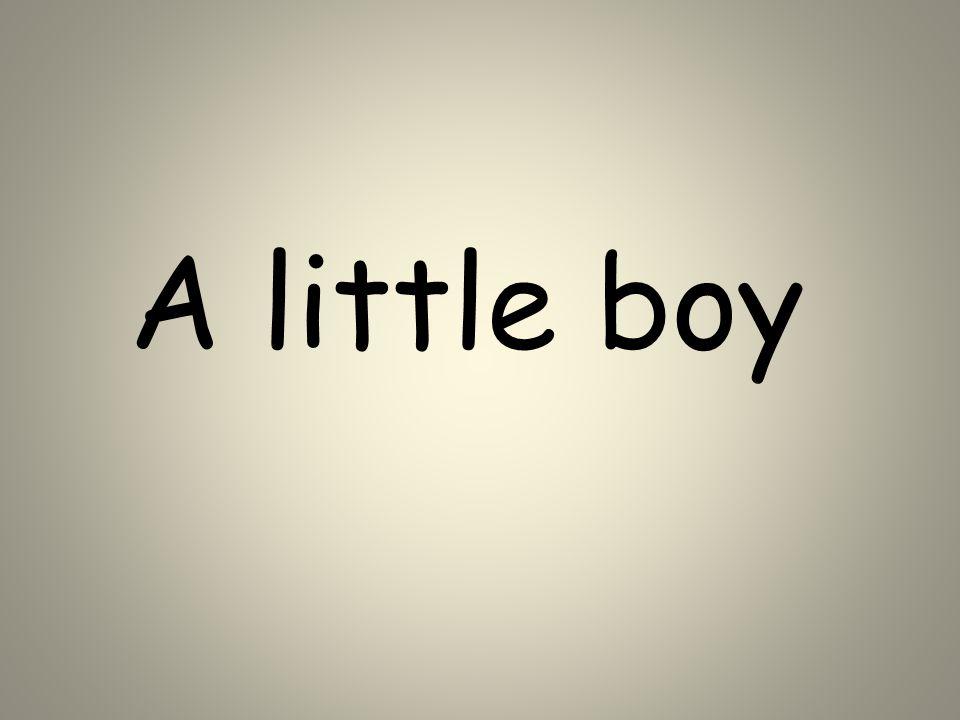 A little boy