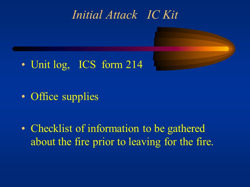 Initial Attack IC Kit Check-In, ICS Form 211 General Message Form fire, ICS Form 213