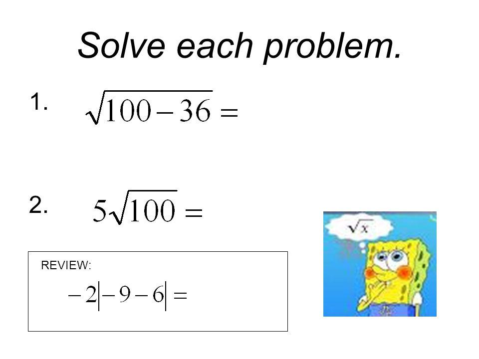 Solve each problem. 3. 4. REVIEW: