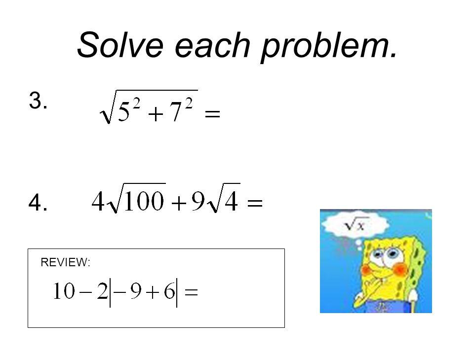 Solve each problem. 5. 6. REVIEW: