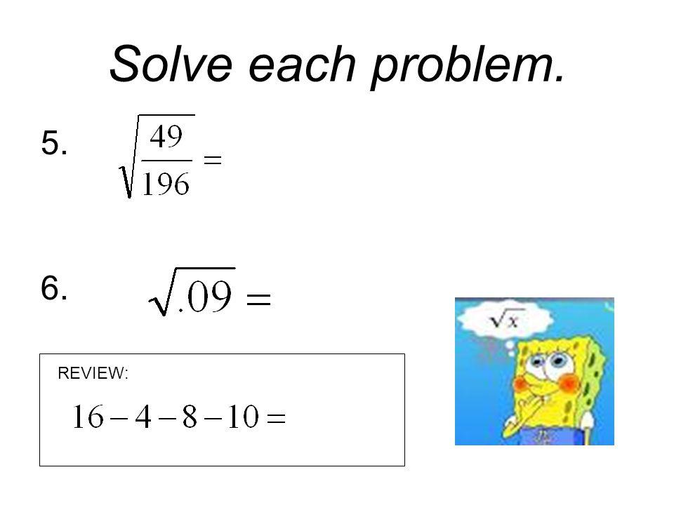 Solve each problem. 7. 8. REVIEW: