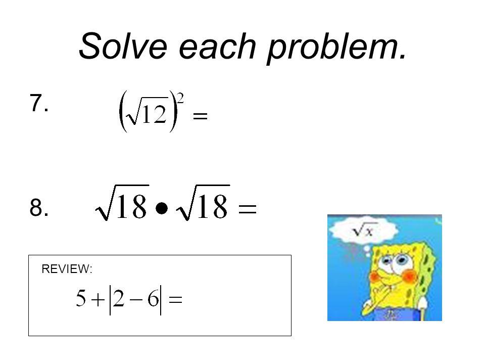 Solve each problem. 9. 10. REVIEW: