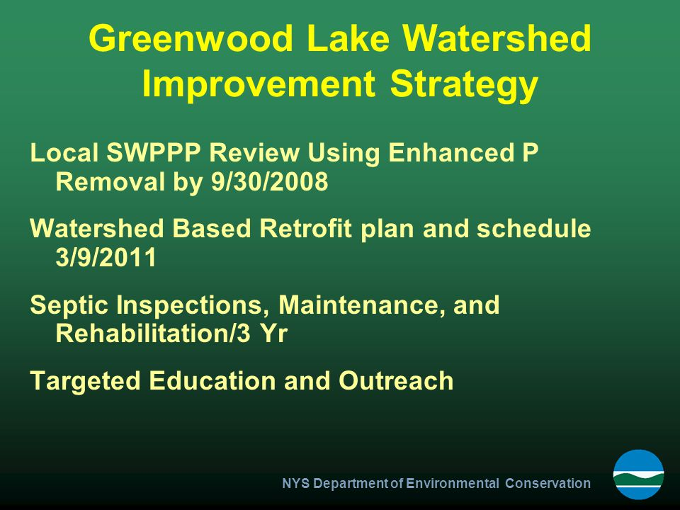 NYS Department of Environmental Conservation Greenwood Lake Watershed Improvement Strategy Local SWPPP Review Using Enhanced P Removal by 9/30/2008 Wa
