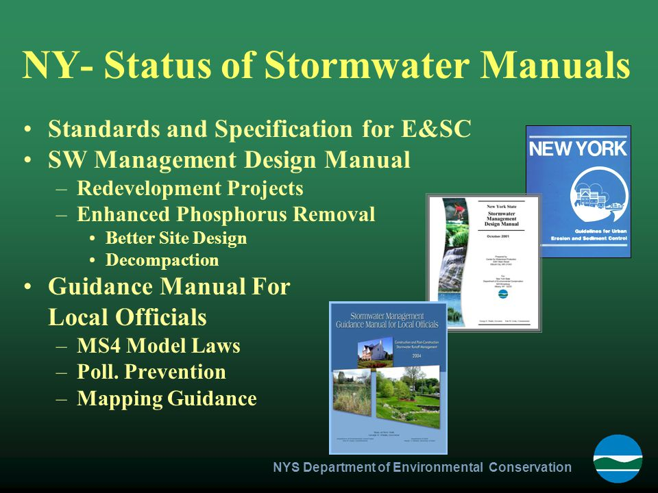 NYS Department of Environmental Conservation NY- Status of Stormwater Manuals Standards and Specification for E&SC SW Management Design Manual –Redeve