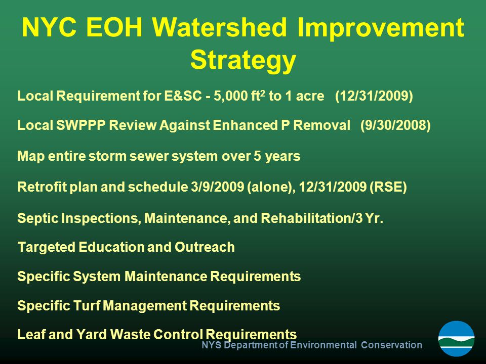 Other TMDL Implementation Plans EPA required TMDL Plans Follow similar process for other watersheds Potential change of criteria at end point Mostly phosphorus limited watersheds –Albany area, Monroe Co., down state Implementation plan would provide direction for what would be approvable