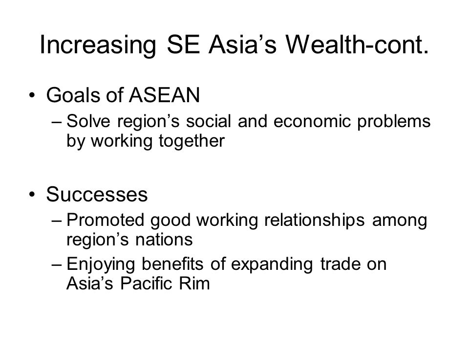 Increasing SE Asia's Wealth-cont.