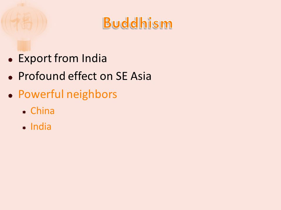  Export from India  Profound effect on SE Asia  Powerful neighbors  China  India