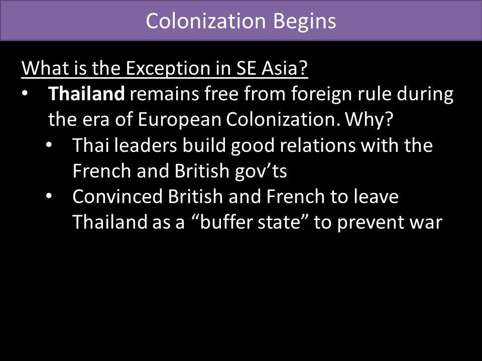 Colonization Begins What is the Exception in SE Asia.