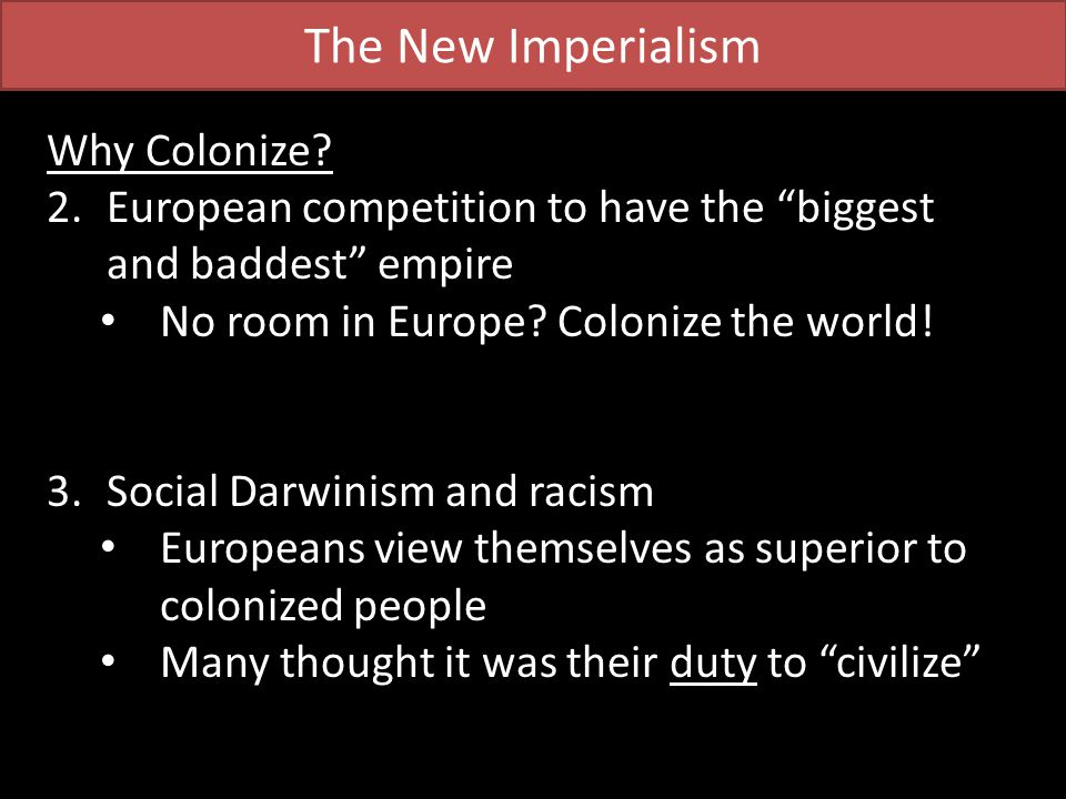The New Imperialism Why Colonize.