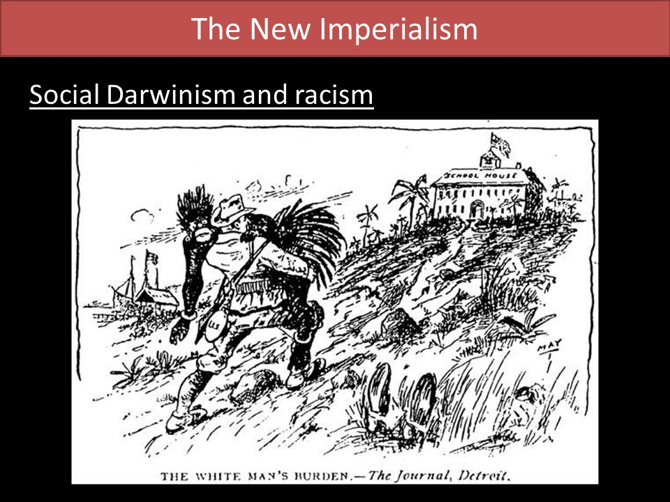 The New Imperialism Social Darwinism and racism