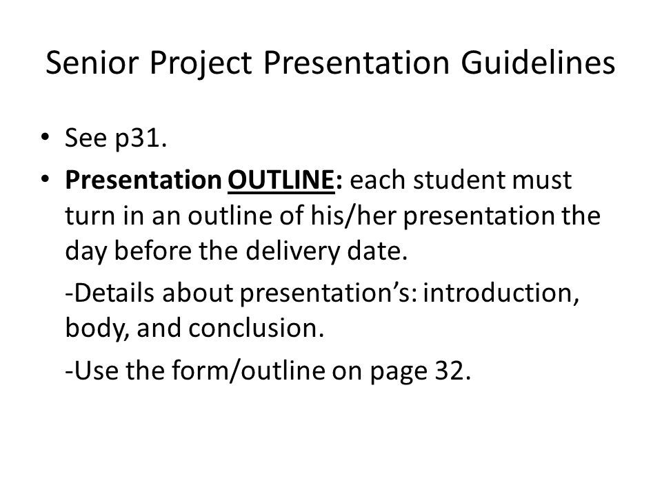 Senior Project Presentation Guidelines See p31.