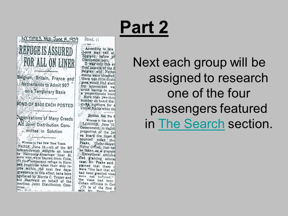 Part 2 Next each group will be assigned to research one of the four passengers featured in The Search section.The Search