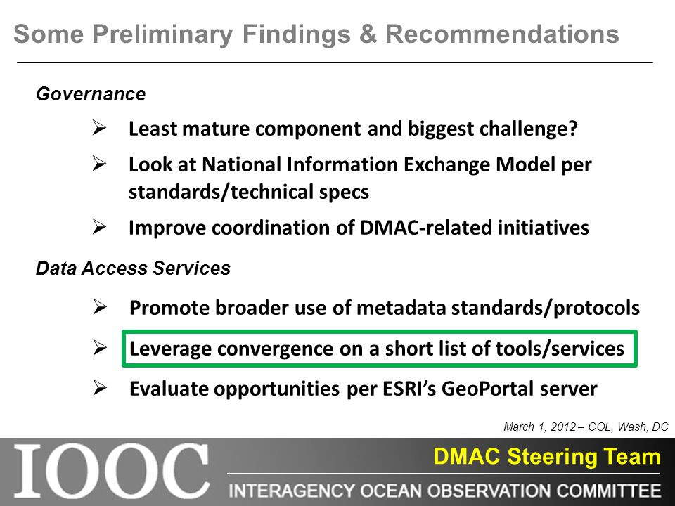 DMAC Steering Team March 1, 2012 – COL, Wash, DC Governance  Least mature component and biggest challenge.