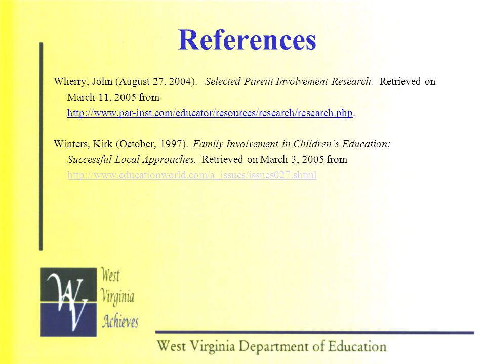 References Wherry, John (August 27, 2004). Selected Parent Involvement Research.