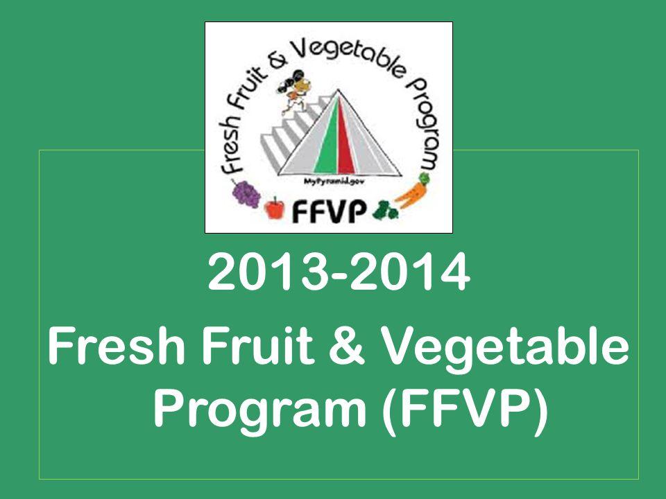 2013-2014 Fresh Fruit & Vegetable Program (FFVP)
