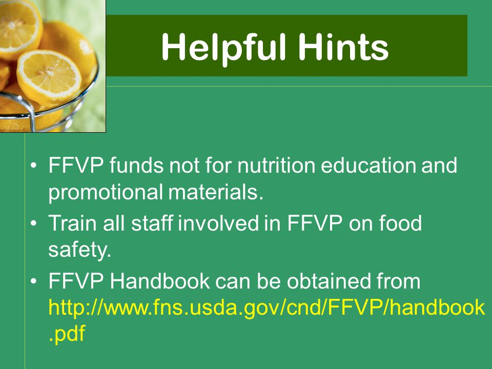 Helpful Hints FFVP funds not for nutrition education and promotional materials.