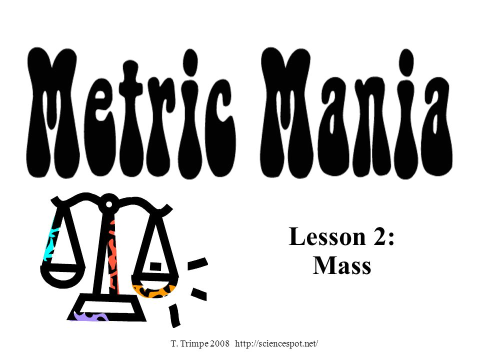 Lesson 2: Mass T. Trimpe