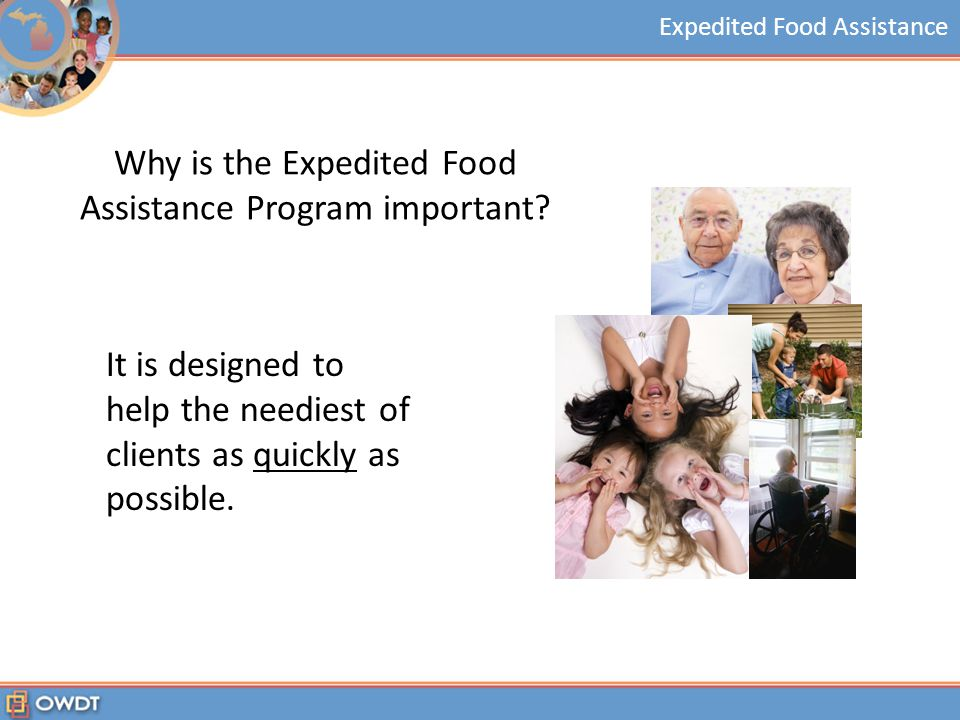Expedited Food Assistance Why is the Expedited Food Assistance Program important.