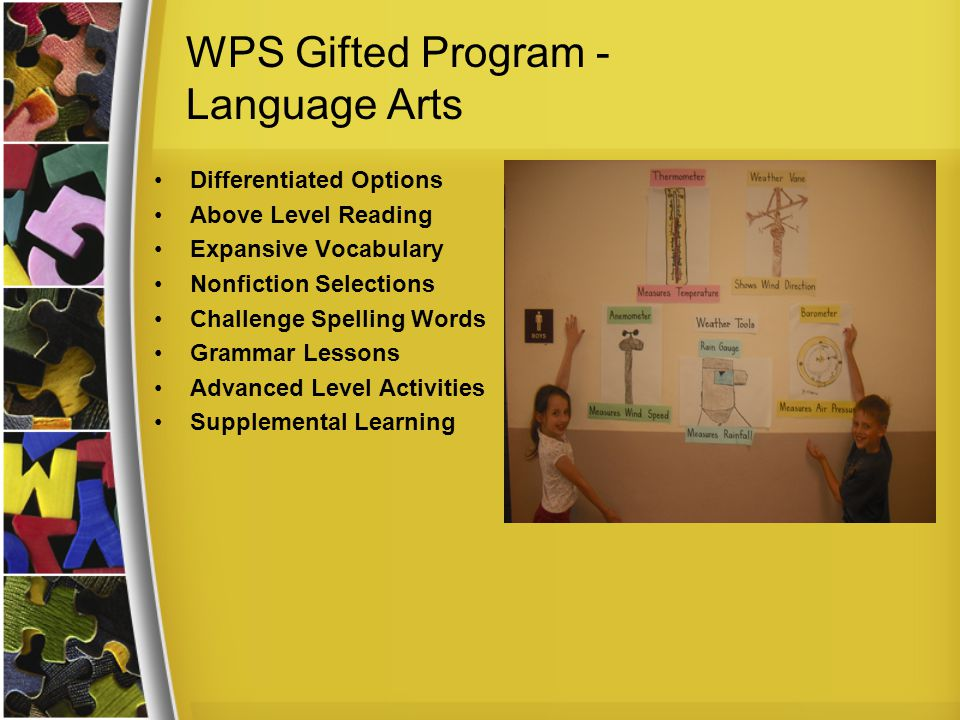 WPS Gifted Program - Language Arts Differentiated Options Above Level Reading Expansive Vocabulary Nonfiction Selections Challenge Spelling Words Grammar Lessons Advanced Level Activities Supplemental Learning
