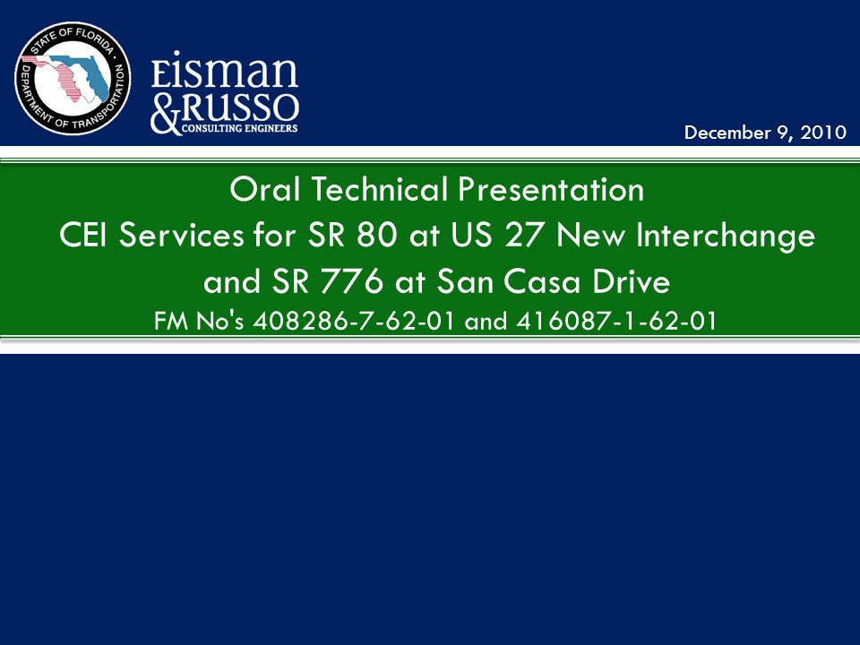 Other ConsiderationsProposed Staffing Oral Technical Presentation CEI Services for SR 80 at US 27 New Interchange and SR 776 at San Casa Drive FM No s 408286-7-62-01 and 416087-1-62-01 December 9, 2010