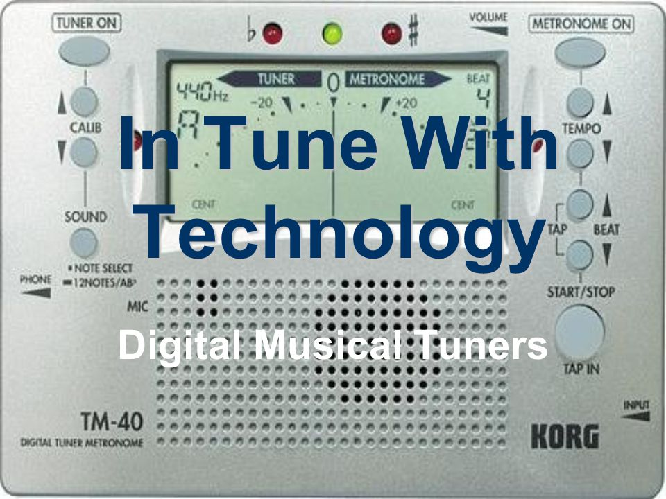 In Tune With Technology Digital Musical Tuners