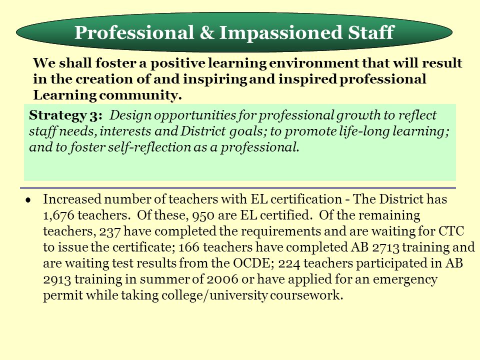 Meeting the Needs of the Whole Child  Increased number of teachers with EL certification - The District has 1,676 teachers. Of these, 950 are EL cert