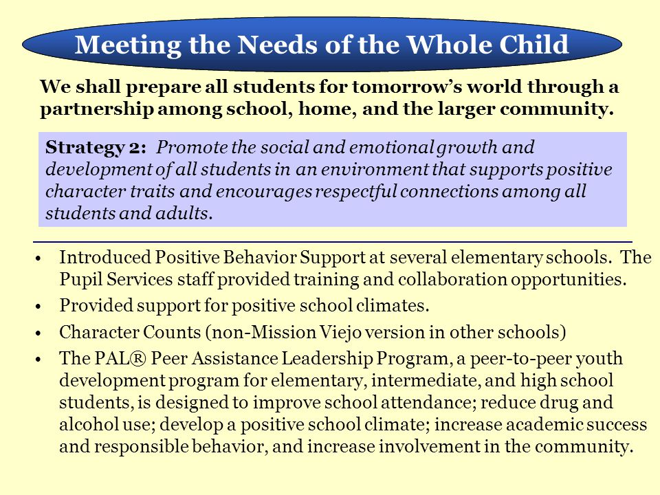 Meeting the Needs of the Whole Child We shall prepare all students for tomorrow's world through a partnership among school, home, and the larger community.