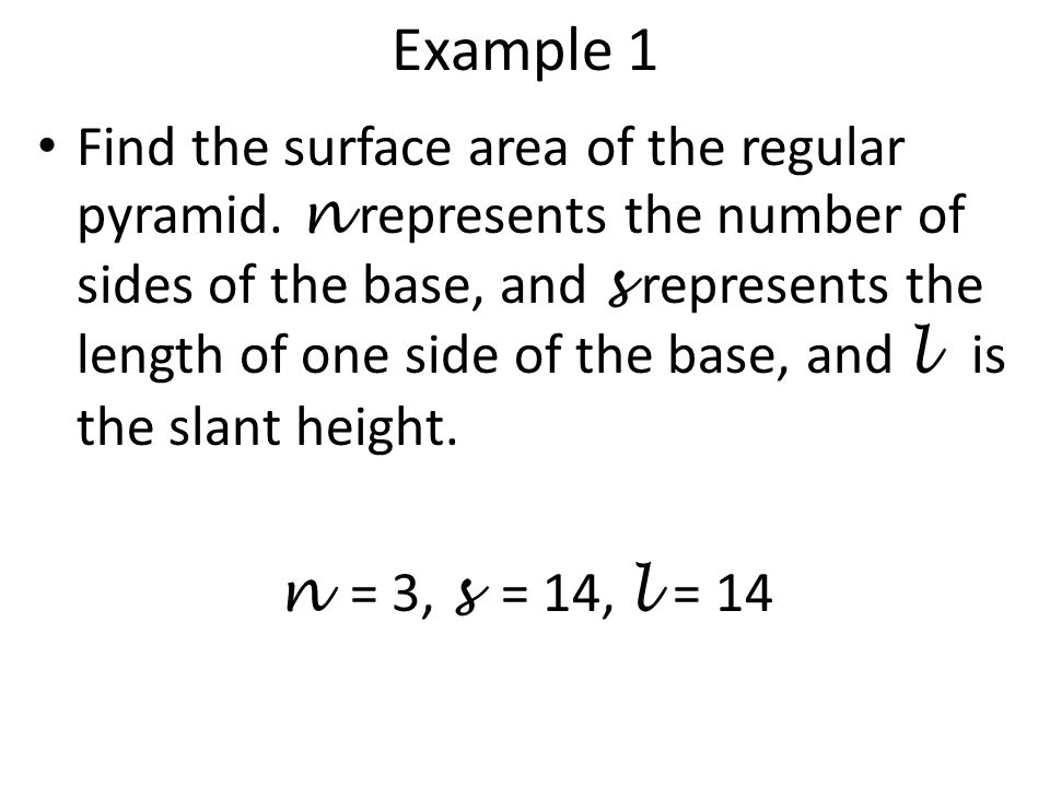 Example 2 Find the surface area of the regular pyramid.