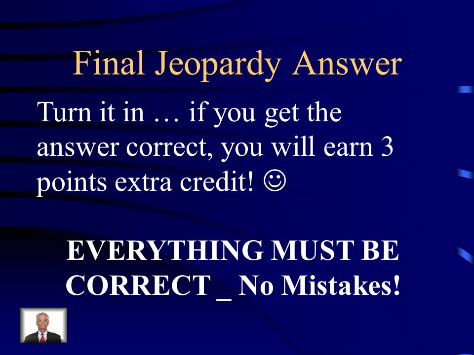 Final Jeopardy You must cover both of these figures with paint.