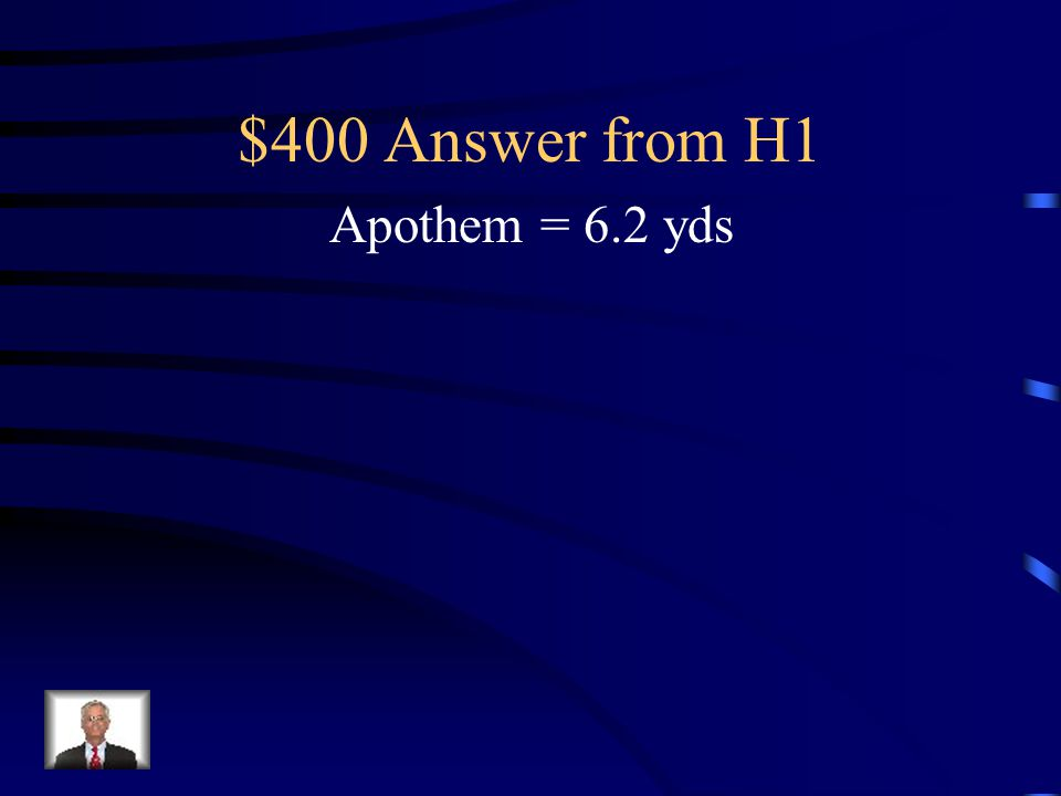 $400 Question from H1 Find the length of the apothem if the surface area of the regular pentagon is 459 yd 2.