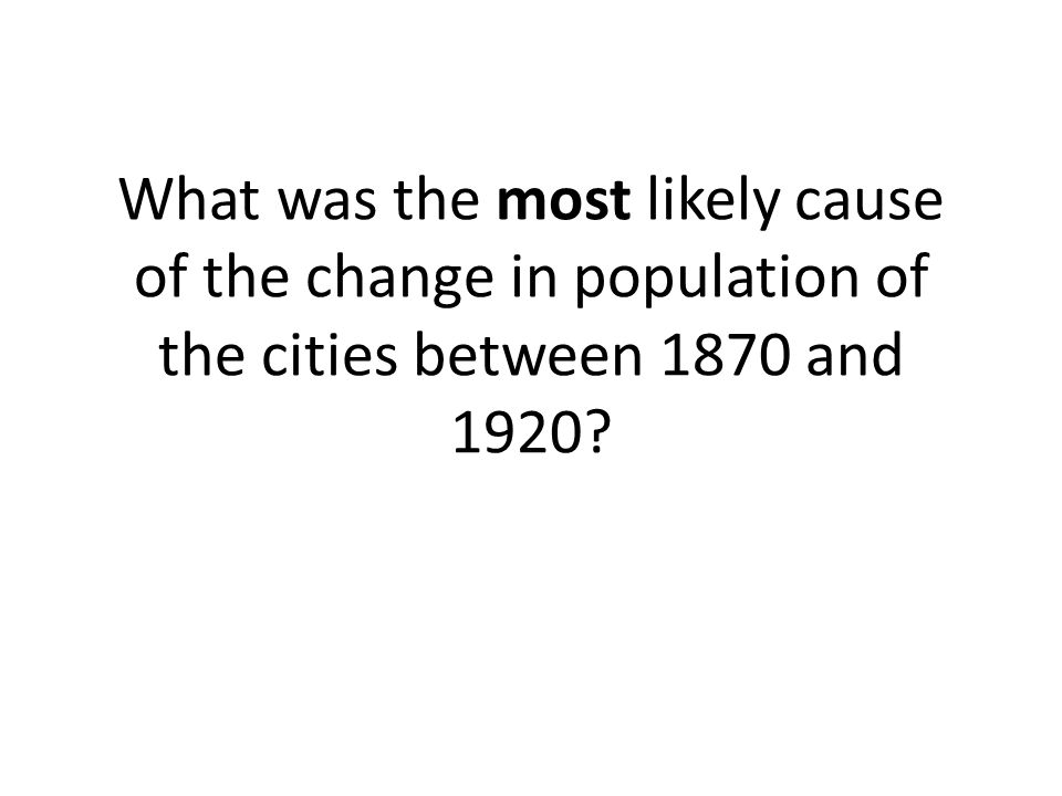 What was the most likely cause of the change in population of the cities between 1870 and 1920?