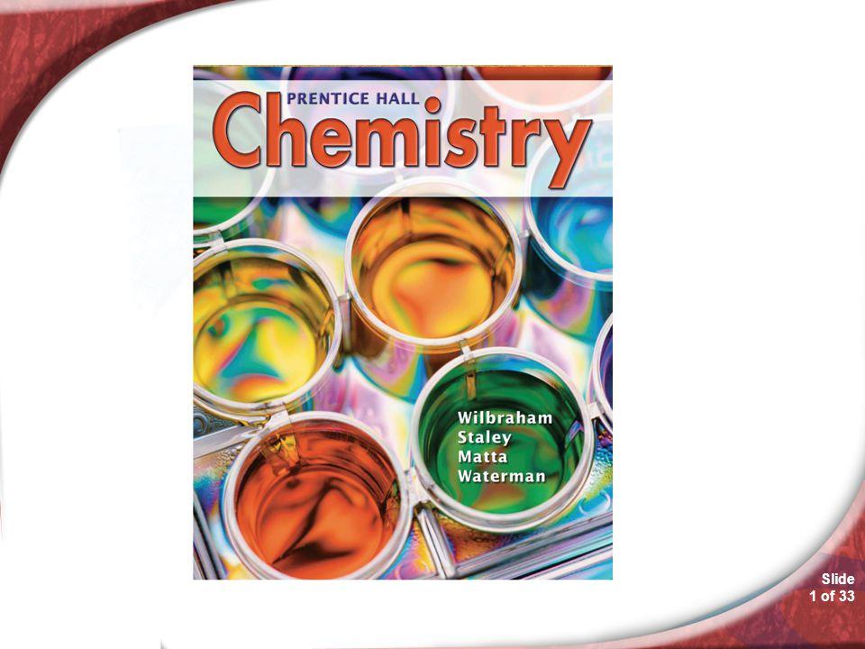 Slide 1 of 33 Chemistry 17.2