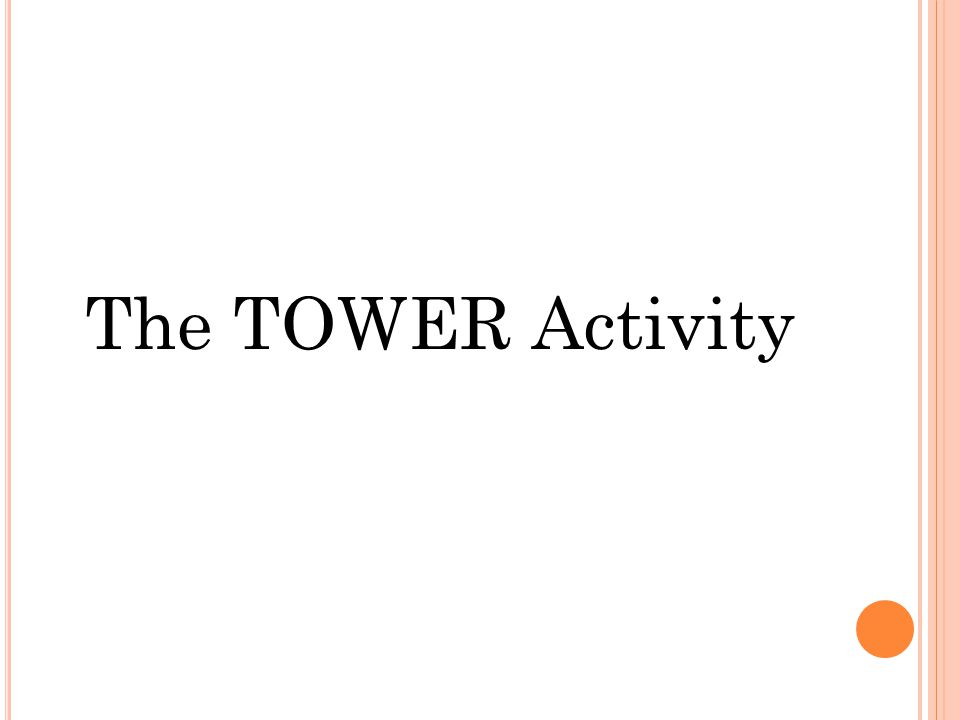 The TOWER Activity
