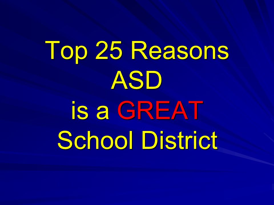 Top 25 Reasons ASD is a GREAT School District