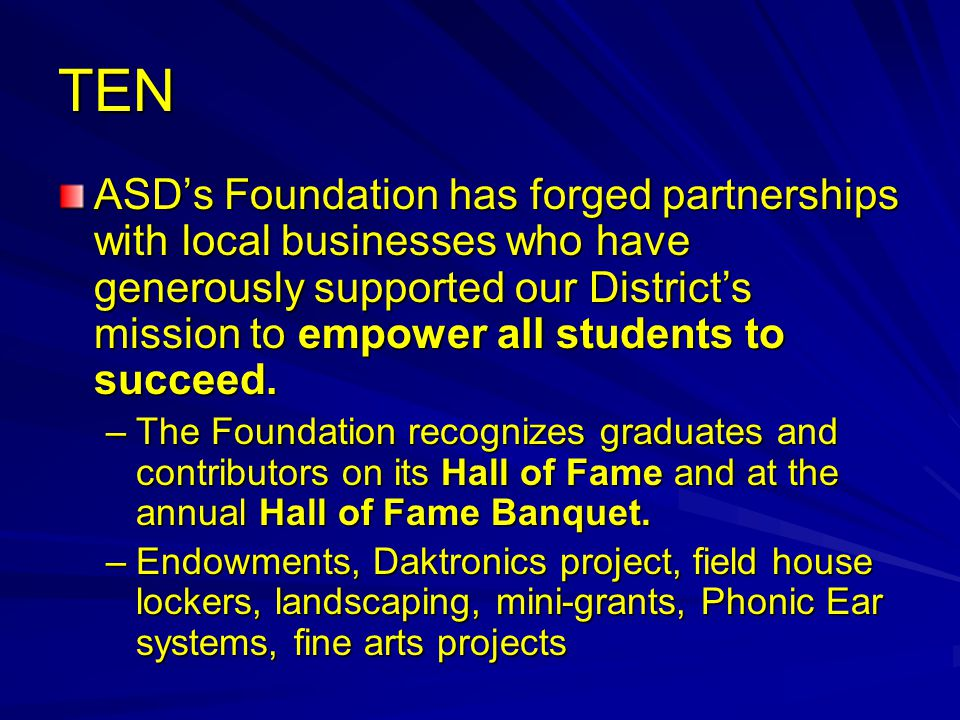 TEN ASD's Foundation has forged partnerships with local businesses who have generously supported our District's mission to empower all students to succeed.