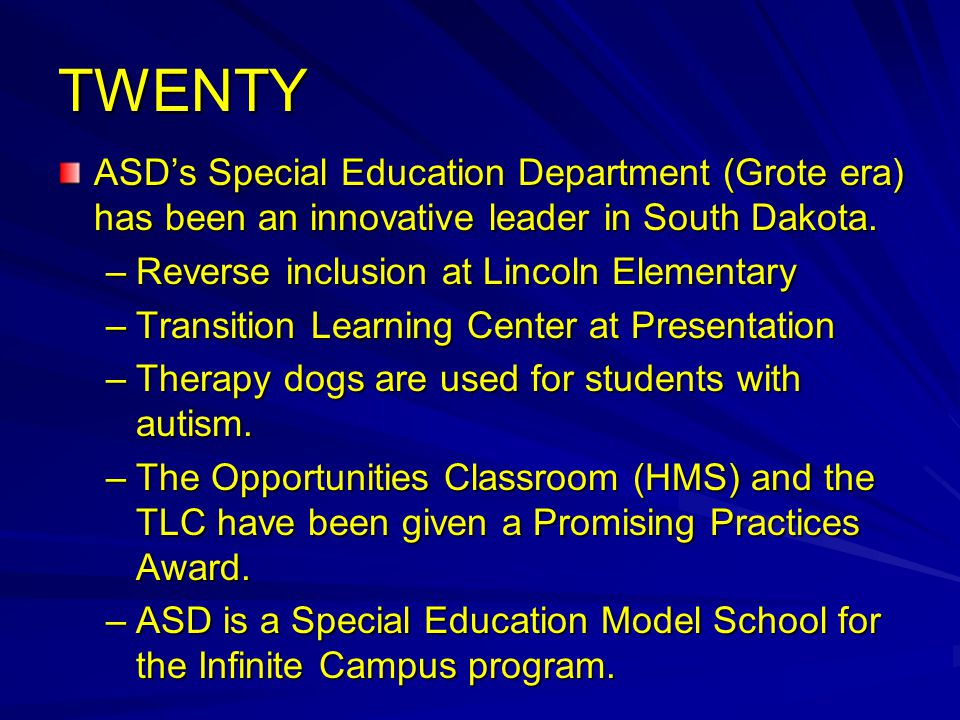 TWENTY ASD's Special Education Department (Grote era) has been an innovative leader in South Dakota.