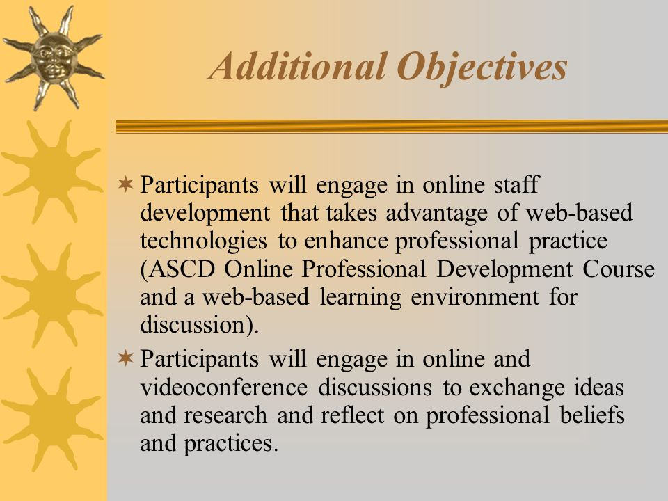TTL Core Objectives  Evaluate instructional design and make informed decisions regarding the use of technology in support of student learning.