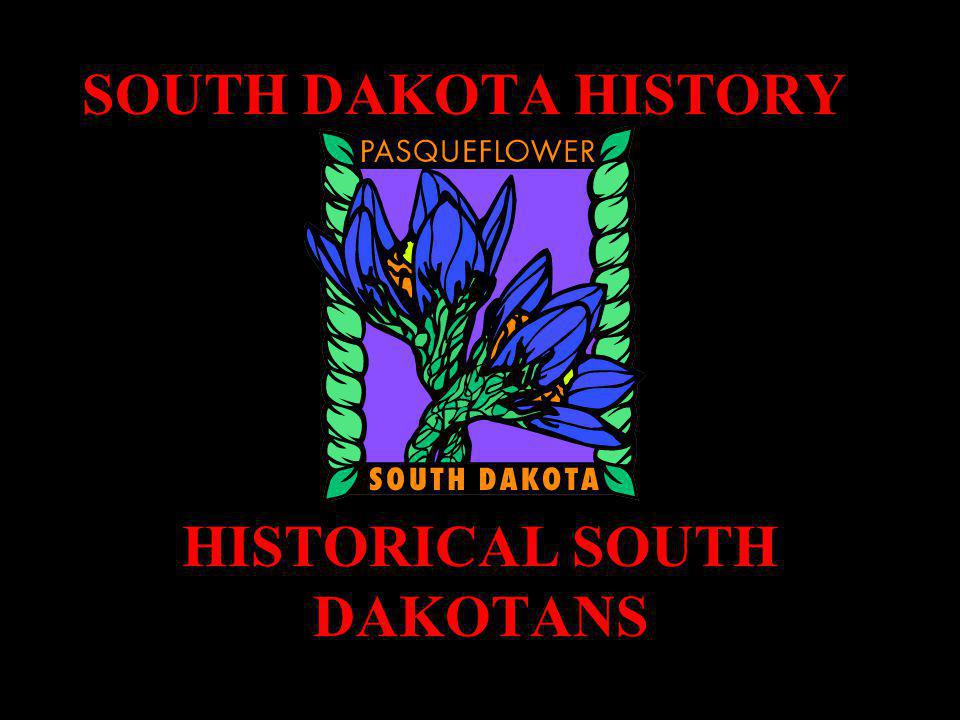SOUTH DAKOTA HISTORY HISTORICAL SOUTH DAKOTANS