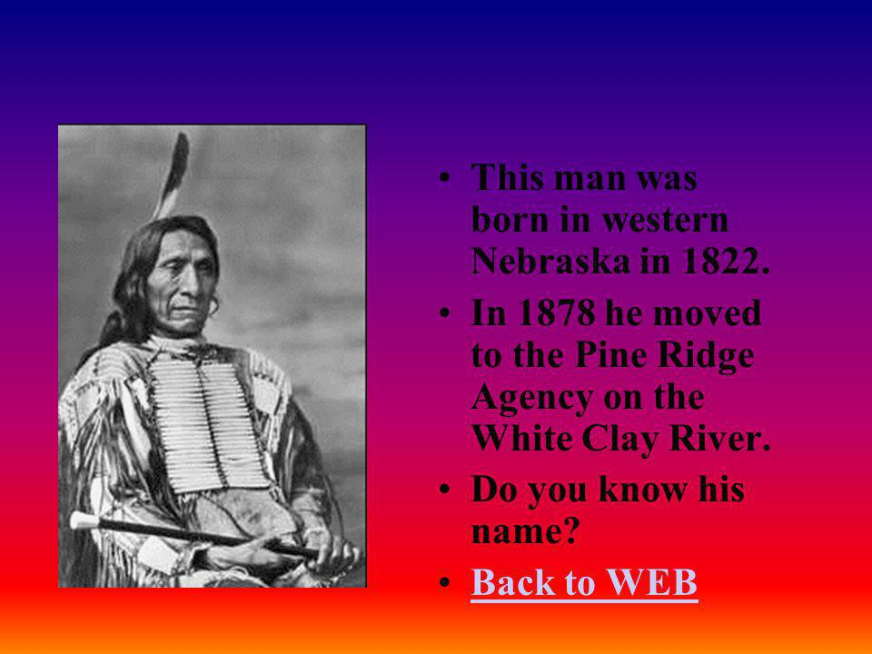 This man was born in western Nebraska in 1822.