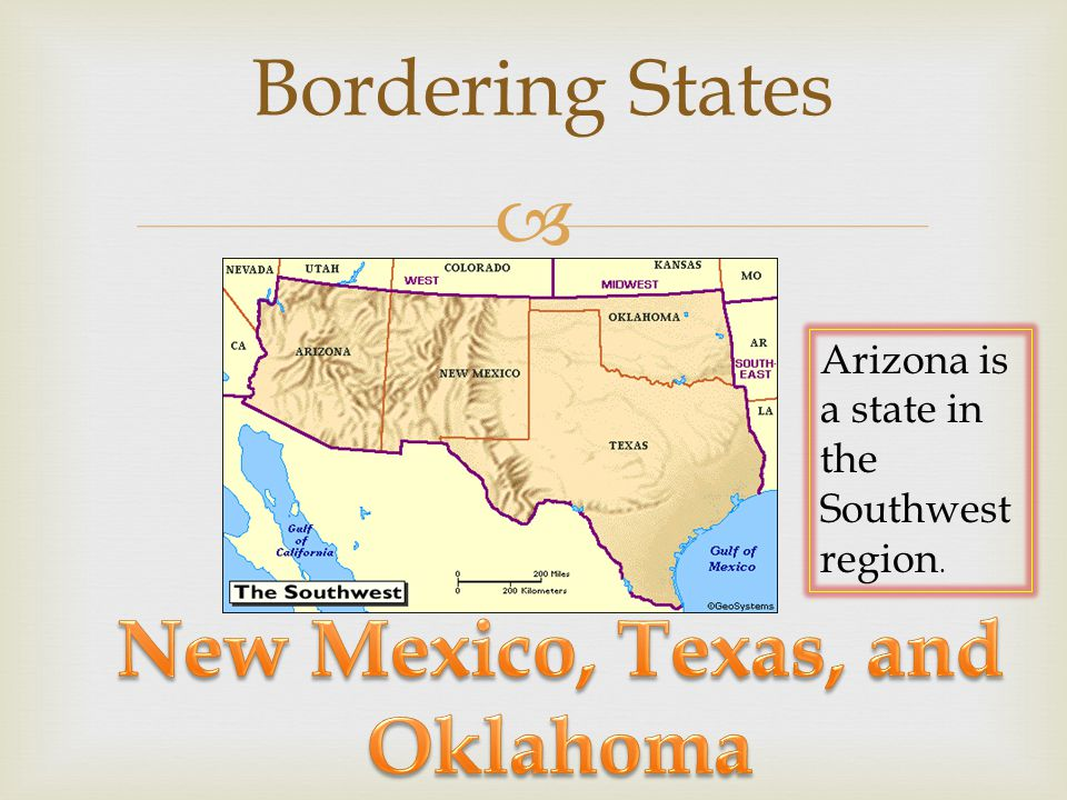  Bordering States Arizona is a state in the Southwest region.