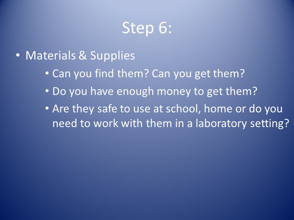 Step 6: Materials & Supplies Can you find them. Can you get them.