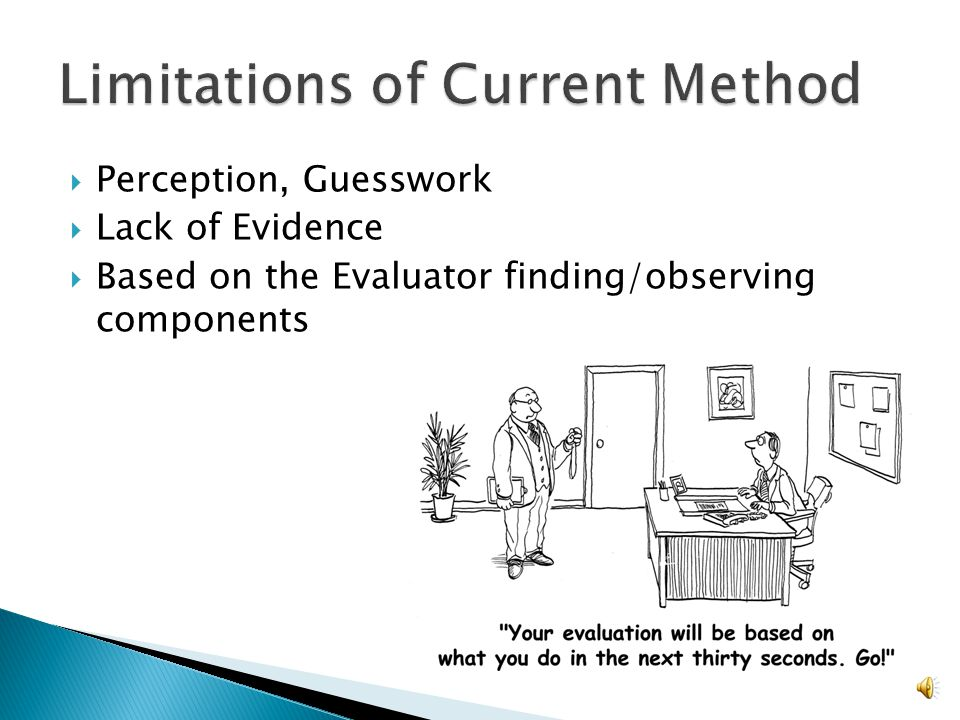  Perception, Guesswork  Lack of Evidence  Based on the Evaluator finding/observing components