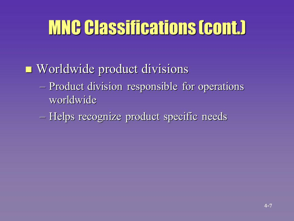 Need for Coordination in an MNC n Greater need than domestic companies n Companies unable to gain strategic control of their worldwide operations and manage them in a globally coordinated manner will not succeed in the emerging international economy n Resources are widely distributed 4-8