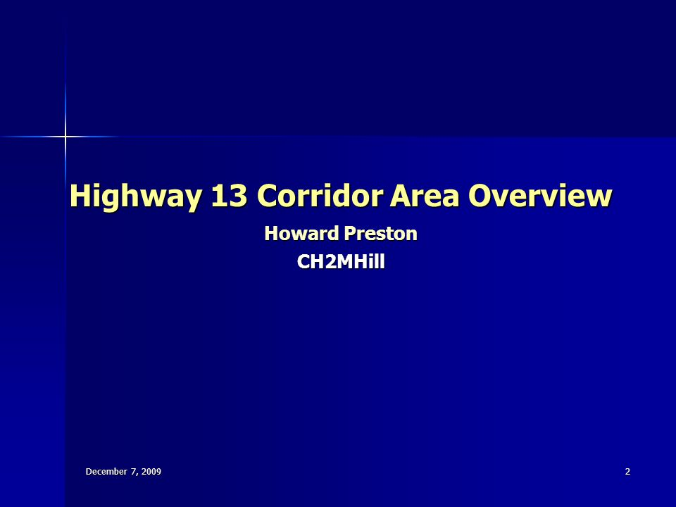 2 Highway 13 Corridor Area Overview Howard Preston CH2MHill