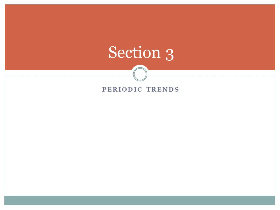 PERIODIC TRENDS Section 3