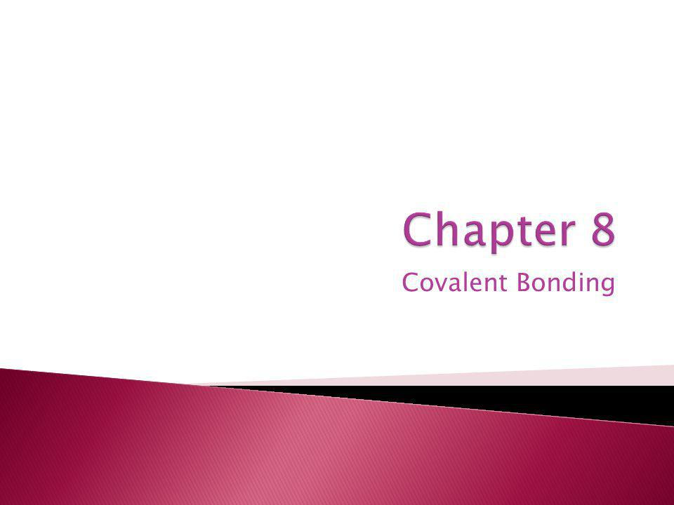 8.2.4 – I can distinguish between a covalent bond and a coordinate covalent bond and describe how the strength of a covalent bond is related to its bond dissociation energy.